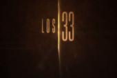Estrenan el primer trailer de la película sobre los 33 mineros chilenos (+Video)